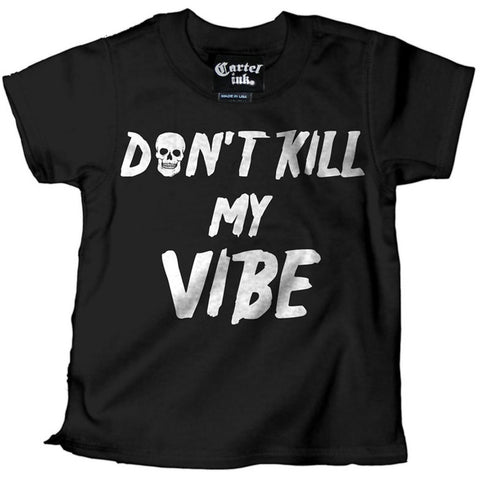 Kid's Cartel Ink Don't Kill My Vibe T-Shirt Black Baby Toddler
