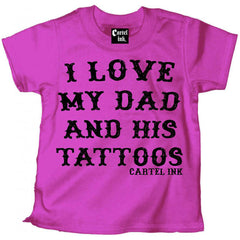 Kid's Cartel Ink I Love My Dad and His Tattoos T-Shirt Pink