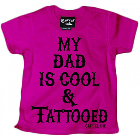 Kid's Cartel Ink My Dad is Cool & Tattooed T-Shirt Pink Tattoo Inked Lifestyle