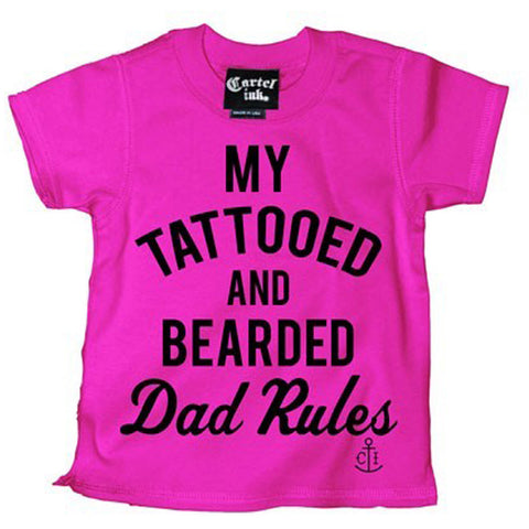Kid's Cartel Ink My Tattooed And Bearded Dad Rules T-Shirt Pink Inked Tattoo