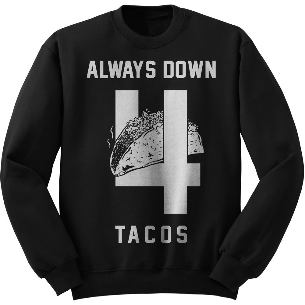 Unisex Pyknic Always Down for Tacos Crewneck Sweatshirt Black Mexican Food Funny