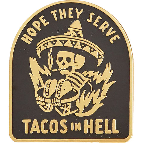 Pyknic Hope They Serve Tacos In Hell Pin Black Skeleton Sombrero Flames Food