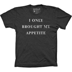 Unisex Pyknic I Only Brought My Appetite T-Shirt Black Food Funny