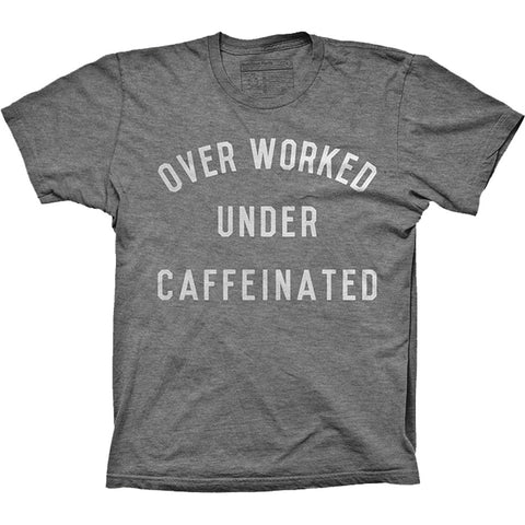 Unisex Pyknic Over Worked Under Caffinated T-Shirt Heather Grey Coffee Funny