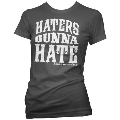 Women's Aesop Originals Haters Gunna Hate T-Shirt