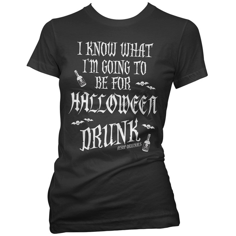 Women's Aesop Originals I Know What I'm Going To Be For Halloween Drunk T-Shirt