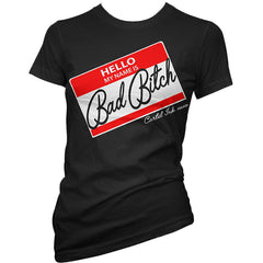 Women's Cartel Ink Hello My Name Is Bad Bitch T-Shirt Black
