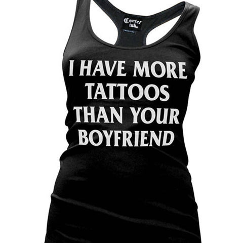 Women's Cartel Ink I Have More Tattoos Than Your Boyfriend Racer Back Tank Top
