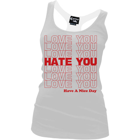 Women's Cartel Ink Love You Hate You Racer Back Tank Top White Have A Nice Day