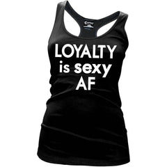 Women's Cartel Ink Loyalty Is Sexy AF Racer Back Tank Top Black Loyal