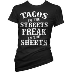 Women's Cartel Ink Tacos in the Streets T-Shirt Freak In The Sheets Naughty