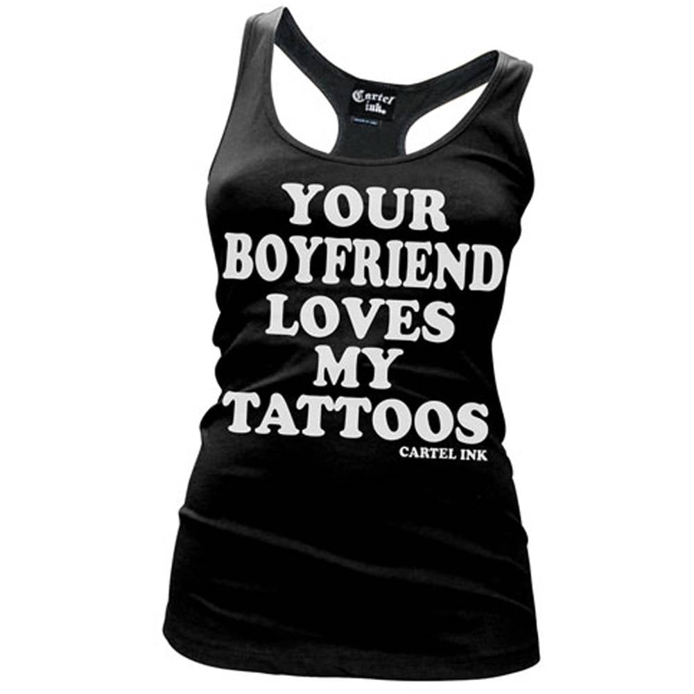 Women's Cartel Ink Your Boy Friend Loves My Tattoos Racerback Tank Top Ink Inked