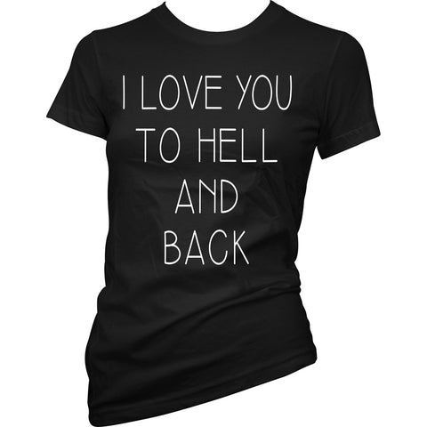 Women's Pinky Star I Love You To Hell And Back T-Shirt Black Goth