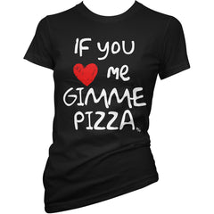 Women's Pinky Star If You Love Me Gimme Pizza T-Shirt Black Pizza Lover
