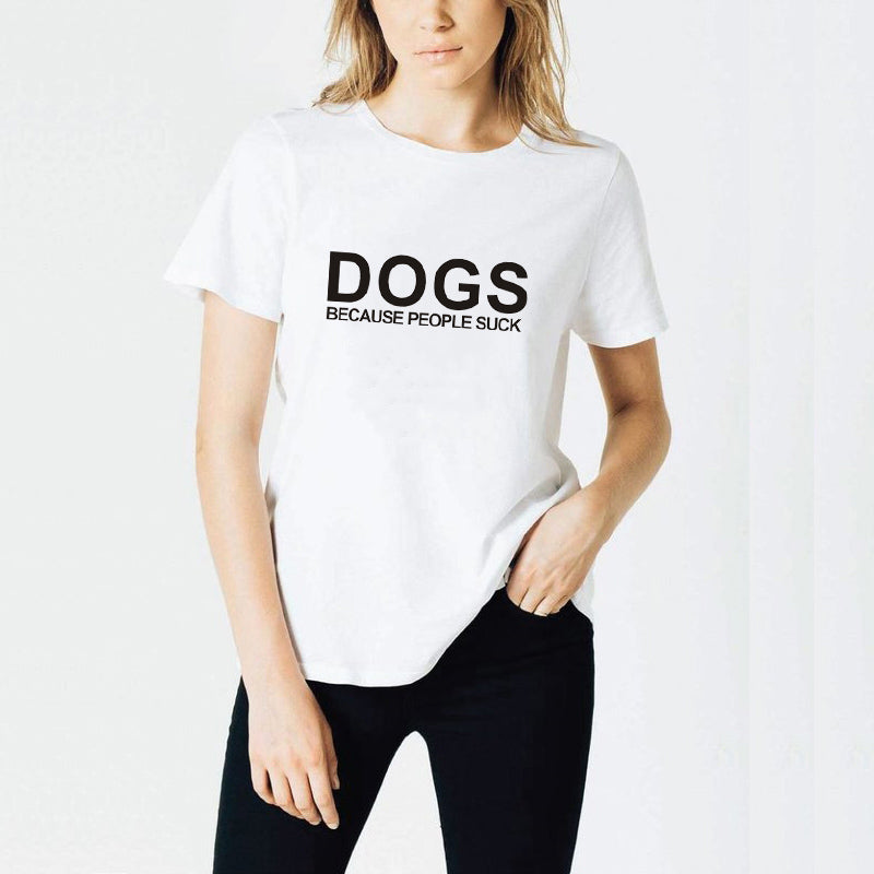 Dog Mama Dog Lover Gift cotton T Shirt Dogs Because People Suck Love My Dog print Graphic Tees casual tops drop ship