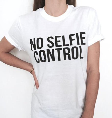 No selfie control letters print Women tshirts Cotton Casual Funny T Shirt For Lady Top Tee Hipster white Drop Ship tumblr Z-302-SheSimplyShops