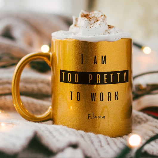 Metallic Mug Gold/Silver - Too Pretty to Work Design-GOTShirts - Personalized Gifts
