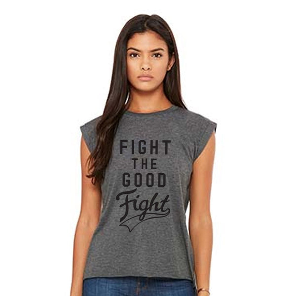 Fight the Good Fight Shirt