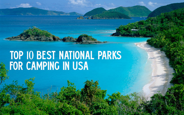 Top 10 Best National Parks for Camping in USA