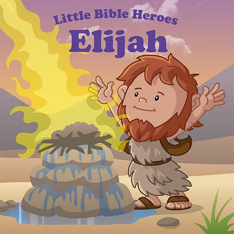 Little Bible Heroes - Elijah