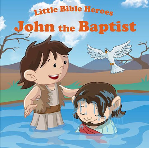 Little Bible Heroes - John the Baptist