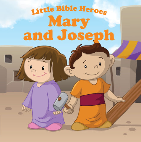 Little Bible Heroes - Mary and Joseph