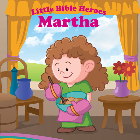 Little Bible Heroes - Martha