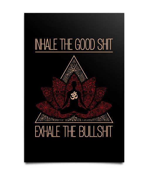 INHALE THE GOOD SH*T Buddha Meditation - Portrait Poster Poster