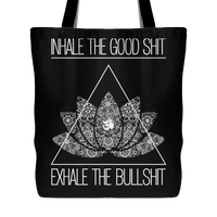 "INHALE THE GOOD SHIT * Lotus Mandala Buddha * Unique Attractive Yoga Gift * Black Tote Bag 18""X18""-YogaStatement.com"