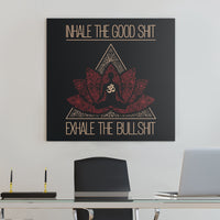 INHALE THE GOOD SH*T Buddha Meditation - Square High Quality Canvas Wall Art-YogaStatement.com