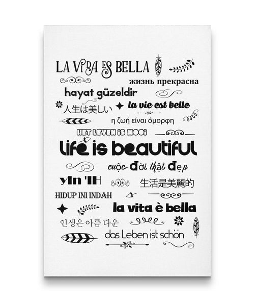 LIFE IS BEAUTIFUL in 15 Languages - Portrait Luxury High Quality Canvas Wall Art-YogaStatement.com