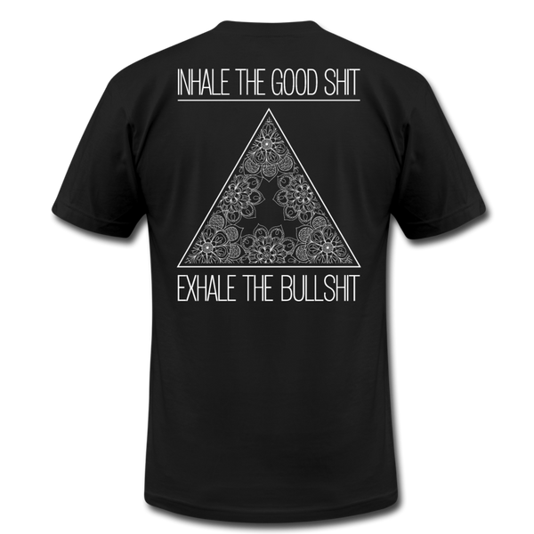 INHALE THE GOOD SHIT * Unisex Jersey T-Shirt (Back Print) - SP - black