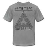 INHALE THE GOOD SHIT * Unisex Jersey T-Shirt - SP - slate