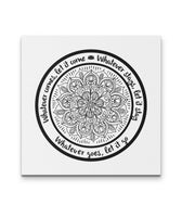 WHATEVER COMES Lotus Manda Yoga Inspired Quote - Square High Quality Canvas Wall-YogaStatement.com