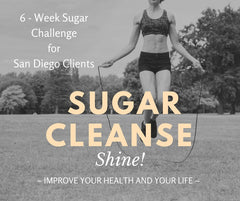 Starting in Wednesday January 17th  6-week sugar Cleanse in San Diego