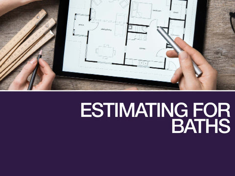 Estimating for Baths