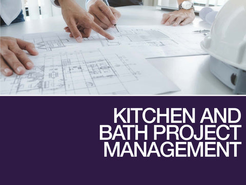 Kitchen and Bath Project Management
