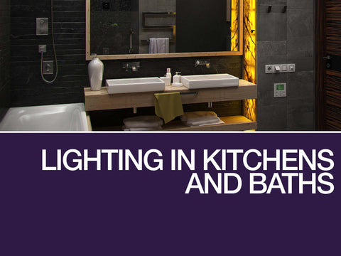 Lighting in Kitchens and Baths