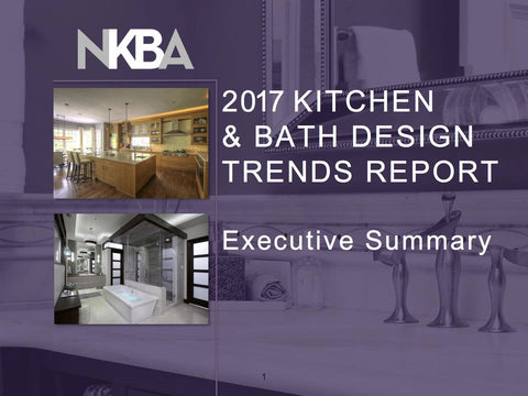 2017 Kitchen and Bath Design Trends Report - Executive Summary