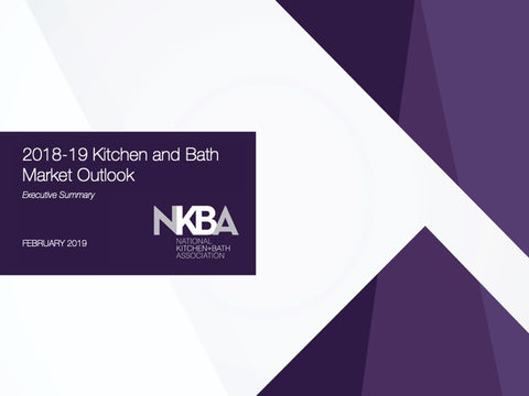 NKBA 2018-19 Kitchen and Bath Market Outlook Executive Summary