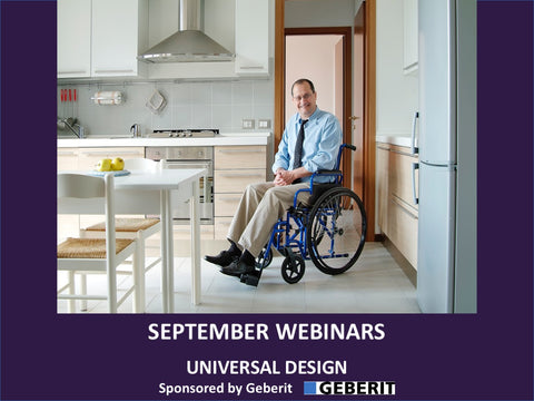 "September - Free Webinars - Explore Technology and Design Secrets That Will Wow Clients to Allow Them to ""Thrive-in-Place"""