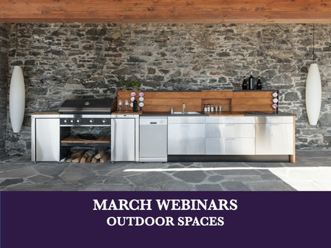 March - Free Webinars - Outdoor Mann: Designing Your Next Kitchen or Bath Outside