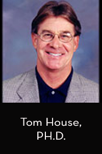 TOM HOUSE, PH.D.
