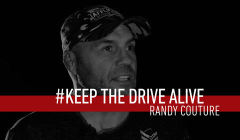 Randy Couture // KEEP THE DRIVE ALIVE