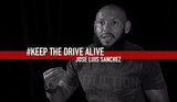 Jose Luis Sanchez - Part III // KEEP THE DRIVE ALIVE