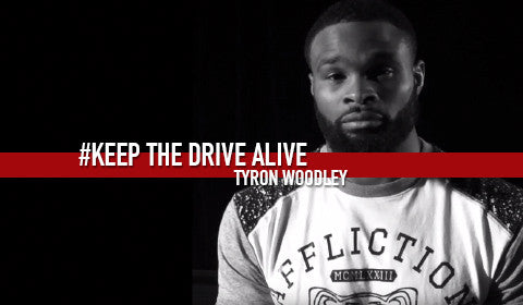 Tyron Woodley - Part II // KEEP THE DRIVE ALIVE