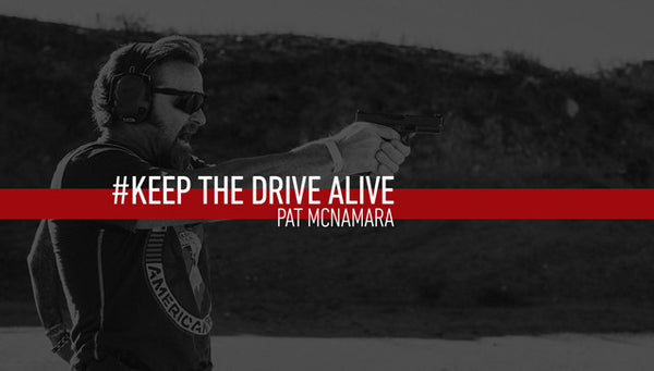 Pat McNamara // Keep the Drive Alive