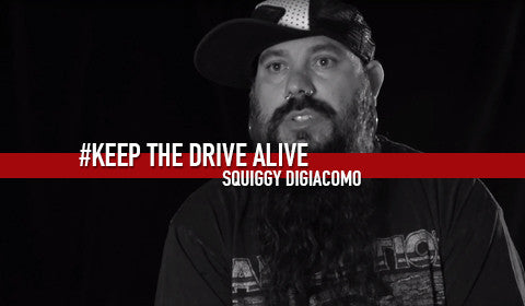Squiggy Digiacomo - Part II // KEEP THE DRIVE ALIVE