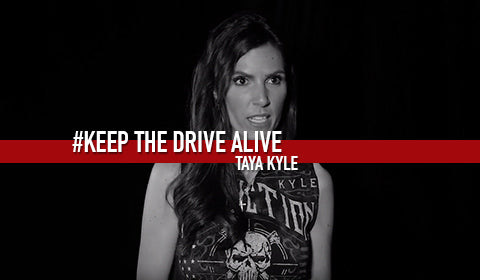 Taya Kyle - Part III // KEEP THE DRIVE ALIVE