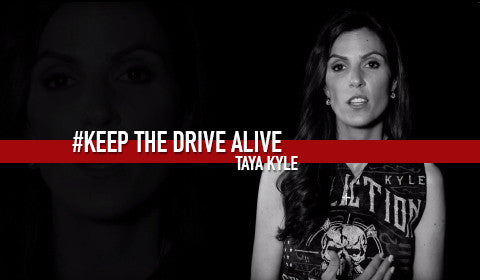 Taya Kyle // KEEP THE DRIVE ALIVE